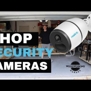 Reolink (shop Security) Protecting Your Woodworking Tools