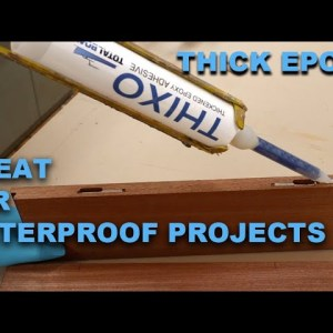 Great Exterior Woodworking Glue - How & When to use THIXO Epoxy