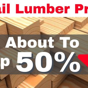 Lumber Prices (About to Fall 50%)