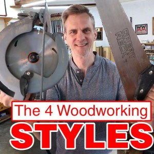 What approach to woodworking is right for you? The 4 styles of woodworking.
