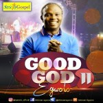 ALBUM: Minister Egwolo - Good God (Season 2) | @MinisterEgwolo