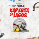 Download Music: Terry Tha Rapman — Kapenta Of Lagos