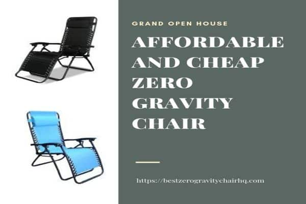 Affordable and cheap zero gravity chair Updated 2019