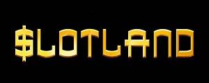 Slotland Casino Sign Up Bonus