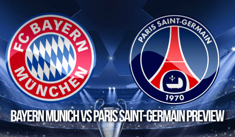 Bayern Munich vs Paris Saint-Germain Prediction and Preview