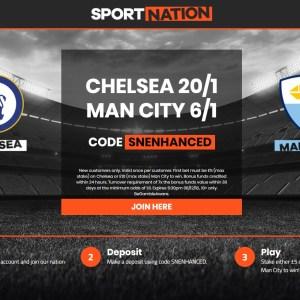 Sportnation Enhanced Odds: Chelsea 20/1 OR Man City 6/1 You Choose