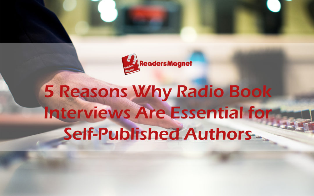 5 Reasons Why Radio Interviews Are Essential for Self-Published Authors
