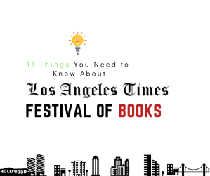 11 Things You Need to Know About Los Angeles Times Festival of Books