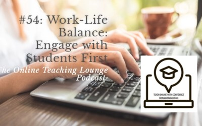 #54: Work Life Balance (Part 1 of 3): Engaging With Students First