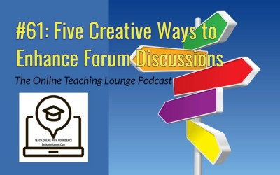 #61: Five Creative Ways to Enhance Forum Discussions