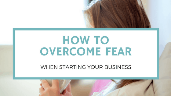 How to Overcome Fear in Business