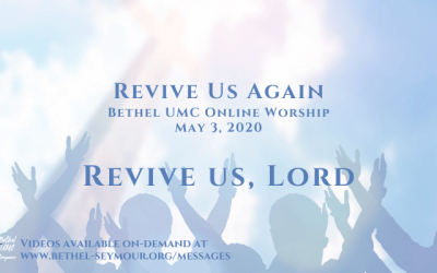 Revive Us Lord – Online Worship for Sunday May 3 2020