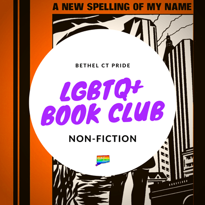 Bethel CT Pride LGBTQ+ Book Club - Non-Fiction meetup for the gay, lesbian, trans, transgender, queer, non-binary, ace, agender, asexual, bisexual, and pan community