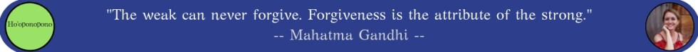 forgiveness, forgive, strong, Gandhi, release, letting go, moving on, honour, honor, recognise, pain, thoughts, feelings, emotional impact