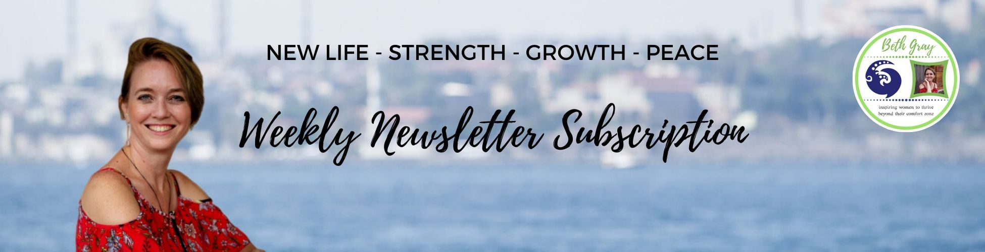 Have you signed up for our weekly newsletter? Beth Gray Coach