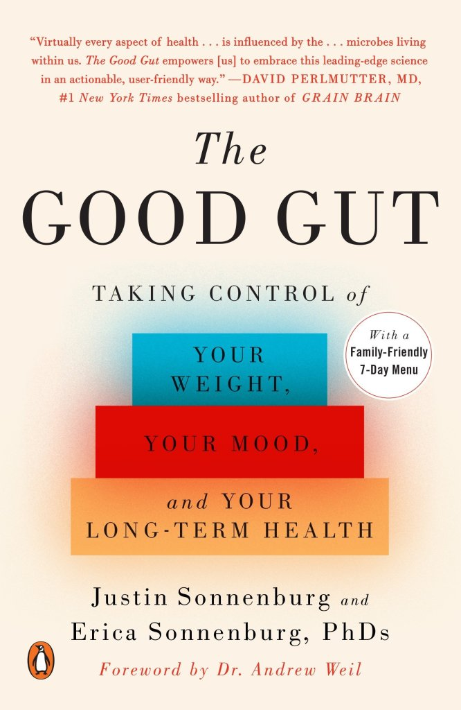 The Good Gut: Taking control of your weight, your mood and your long-term health, Justin Sonnenburg, Erica Sonnenburg