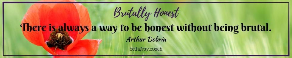 Arthur Dobrin, alignment, anger, be authentic, being nice, bitterness, brutal honesty, brutally honest, choices, compassion, connection, courage, cryptic, emotions, expectations, fear, feelings, frustration, gut, head, heart, humility, insincerity, kindness, know thyself, know your purpose, loving kindness, passive-aggressive, personal boundaries, power of authenticity, practice awareness, practice loving-kindness, read the room, resentment, self-worth, silence is violence, sincere with compassion, strong, values, vulnerable, wisdom
