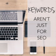 Keywords Aren't Just for SEO