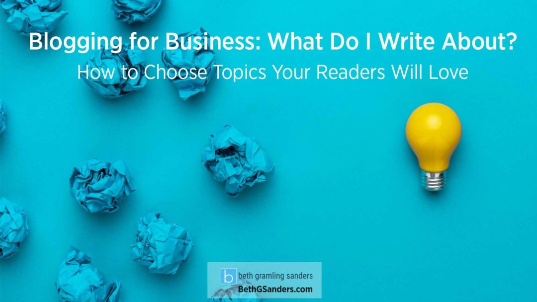 Blogging for Business: What to Write About