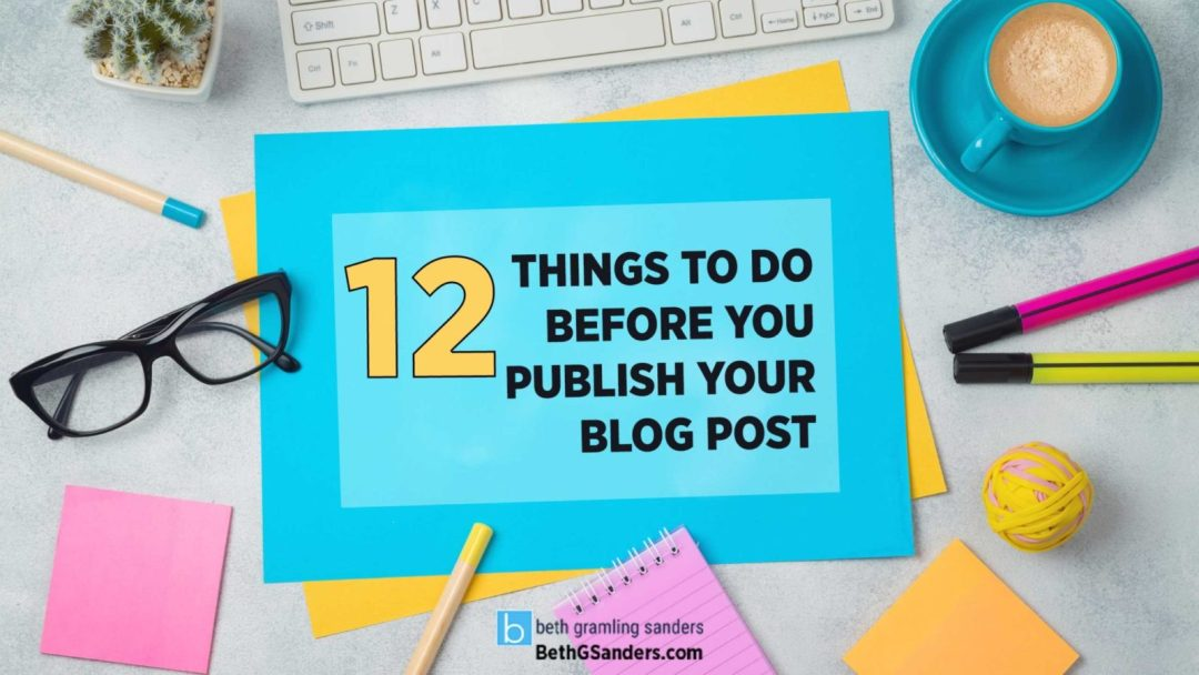 12 Things to Do After You Write a Blog Post