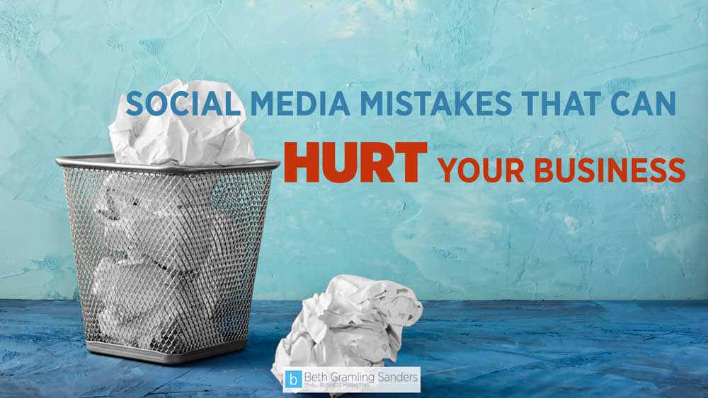 Social Media Mistakes That Can Hurt Your Business