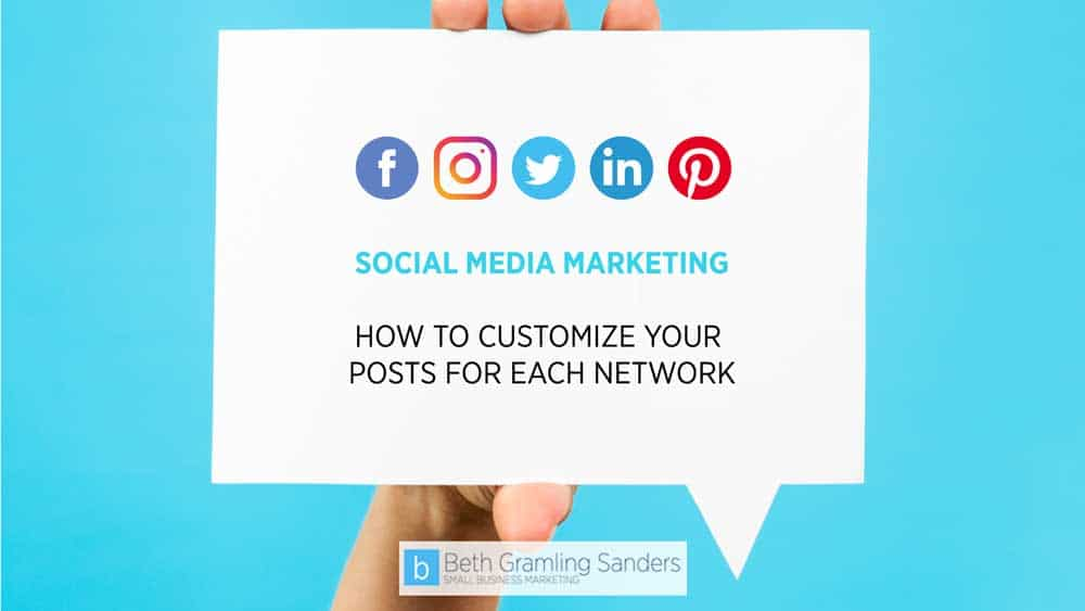 Social Media Marketing: How to Customize Your Posts for Each Network