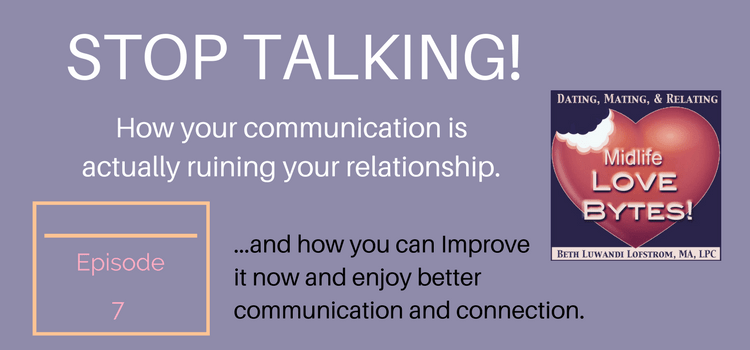 Stop Talking! your communication is ruining your relationship