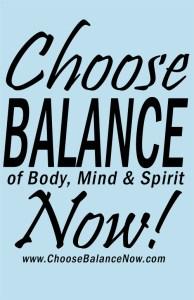 Choose Balance Now - www.ChooseBalanceNow.com