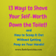13 Ways Decrease Self-Worth http://www.BethSawickie.com/13-ways-decrease-self-worth