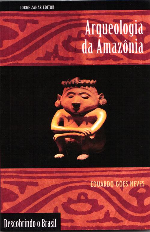 Arqueologia-da-Amazonia-Eduardo-Góes