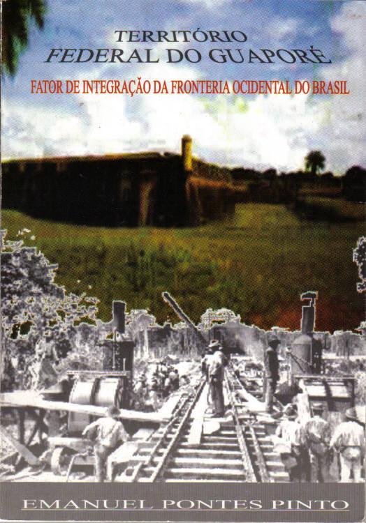 TERRITÓRIO FEDERAL DO GUAPORÉ - EMANUEL PONTES PINTO CAPA