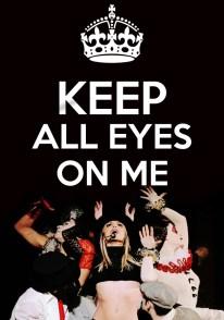 Keep Calm - All Eyes On Me