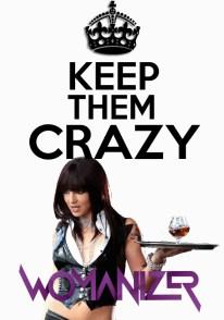 Keep Calm - Crazy Womanizer