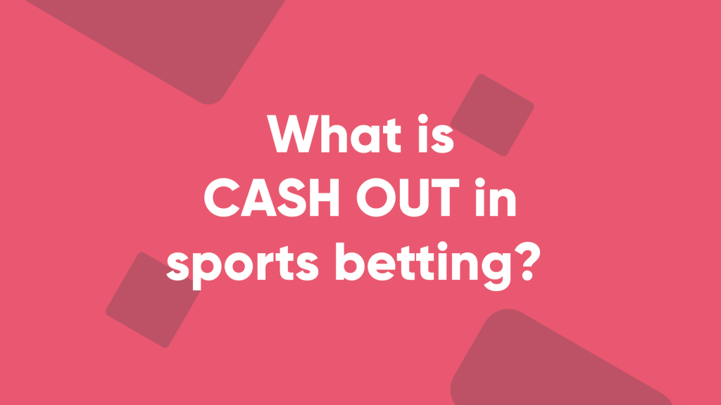 what is cash out in sports betting