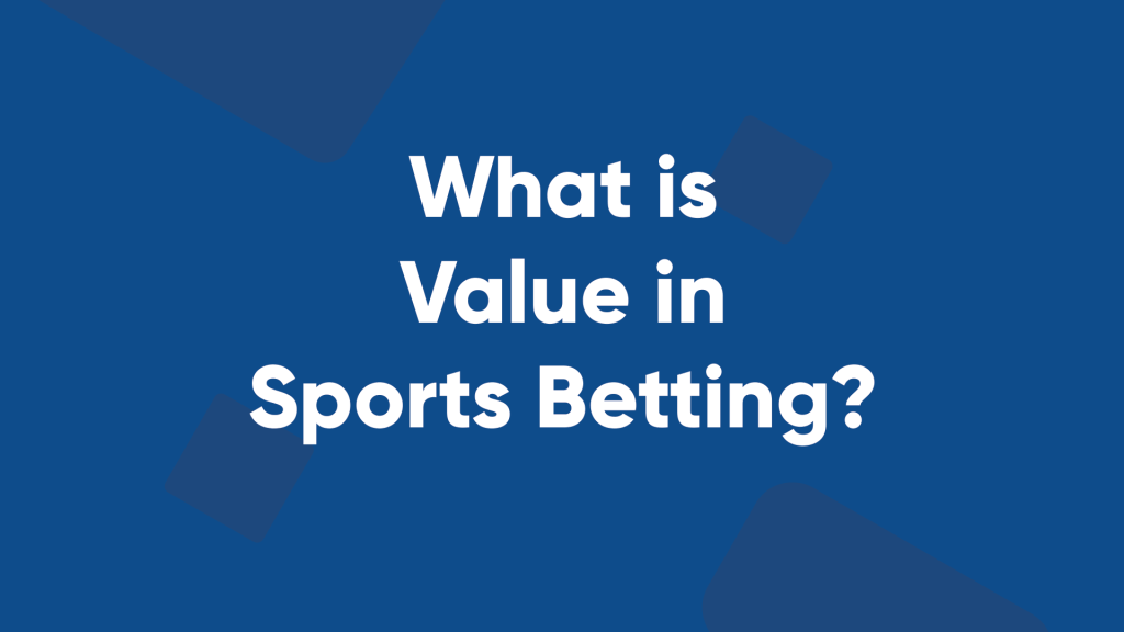 what is value in sports betting