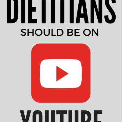 Why Dietitians Should Be On YouTube