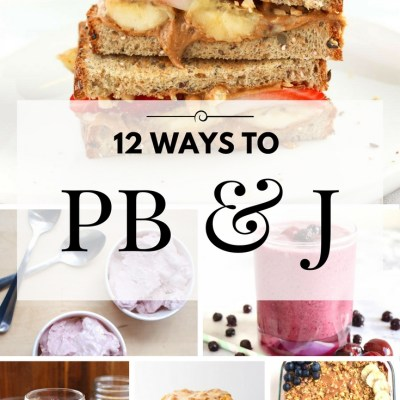 12 Yummy Ways to PB&J