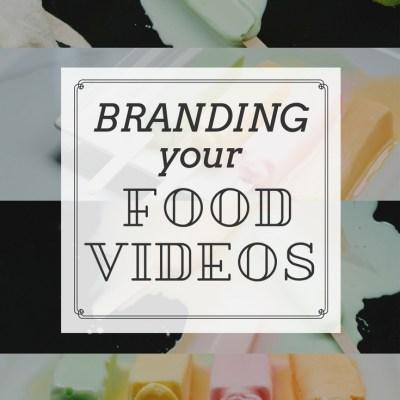 Branding Your Food Videos