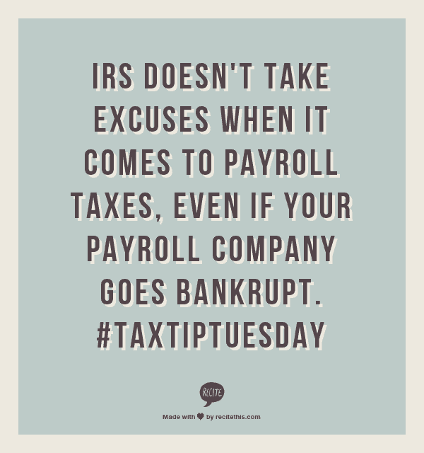 IRS doesn't take excuses when it comes to payroll