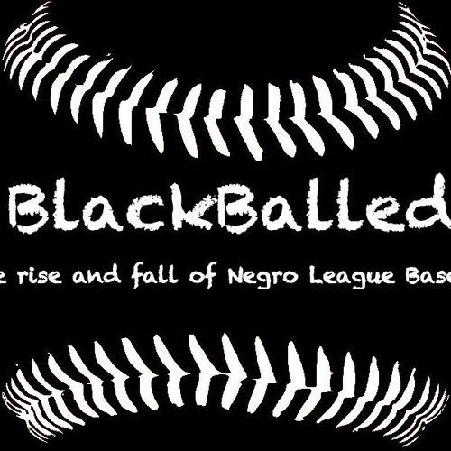 Matthew Robinson – BlackBalled: The rise and fall Of Negro League Baseball