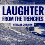 Laughter From The Trenches - An Understudy, a 6-Year-Old & a Playwright