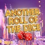 ANOTHER ROLL OF THE DICE