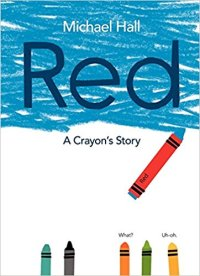 Red - a Crayon's Story by Michael Hall