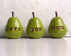 love you mom pears
