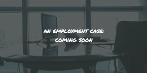 An employment case