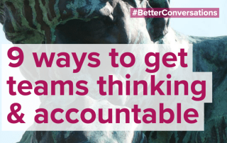 8 ways to get teams thinking & accountable | Better Conversations