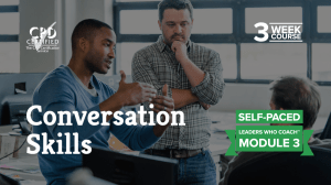 Conversation Skills (Self-Paced) — Leaders Who Coach™ Module 3