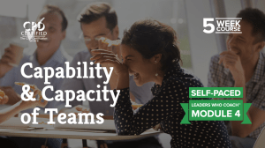 Capability & Capacity of Teams (Self-Paced) — Leaders Who Coach™ Module 4