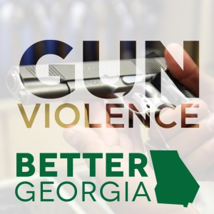 Gun Violence and Ethics on the Better Georgia Podcast
