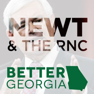 Newt & the RNC on the Better Georgia Podcast